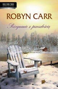 Pożegnanie z przeszłością - Robyn Carr - ebook