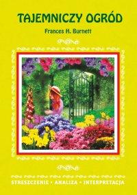 Tajemniczy ogród Frances H. Burnett. Streszczenie. Analiza. Interpretacja