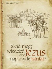 Skąd mogę wiedzieć, czy Jezus naprawdę istniał? - L. M. Book - ebook