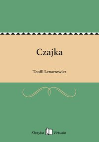 Czajka - Teofil Lenartowicz - ebook