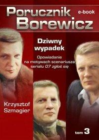Porucznik Borewicz. Dziwny wypadek. Tom 3 - Krzysztof Szmagier - ebook