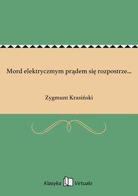 Mord elektryczmym prądem się rozpostrze... - Zygmunt Krasiński - ebook