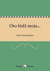 Oto łódź moja... - Maria Konopnicka - ebook
