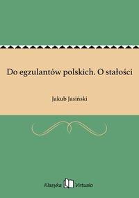 Do egzulantów polskich. O stałości - Jakub Jasiński - ebook