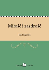 Miłość i zazdrość - Józef Lipiński - ebook