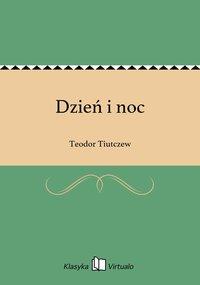 Dzień i noc - Teodor Tiutczew - ebook