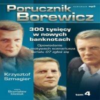 Porucznik Borewicz - 300 tysięcy w nowych banknotach (Tom 4)