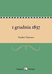 1 grudnia 1837 - Teodor Tiutczew - ebook