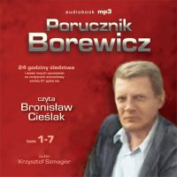 Porucznik Borewicz - 24 godziny śledztwa i inne nowele kryminalne (Tom 1-7) - Krzysztof Szmagier - audiobook