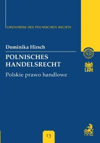 Polnisches Handelsrecht. Polskie prawo handlowe Band 13