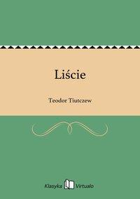 Liście - Teodor Tiutczew - ebook