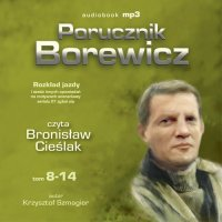 Porucznik Borewicz - Rozkład jazdy i inne nowele kryminalne (Tom 8-14) - Krzysztof Szmagier - audiobook