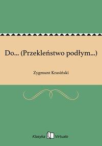 Do... (Przekleństwo podłym...) - Zygmunt Krasiński - ebook