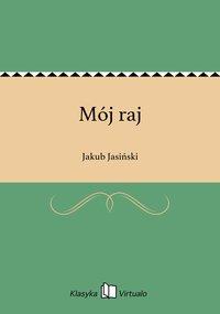 Mój raj - Jakub Jasiński - ebook