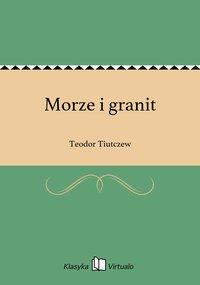 Morze i granit - Teodor Tiutczew - ebook