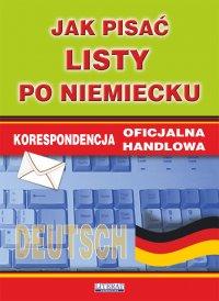 Jak pisać listy po niemiecku. Korespondencja oficjalna. Korespondencja handlowa