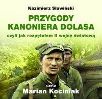 Przygody Kanoniera Dolasa, czyli jak rozpętałem II wojnę światową - Kazimierz Sławiński - audiobook
