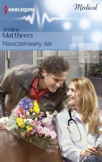 Nieoczekiwany dar - Jessica Matthews - ebook