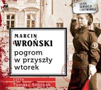 Pogrom w przyszły wtorek - Marcin Wroński - audiobook