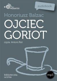 Ojciec Goriot - Honoriusz Balzac - audiobook
