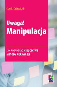 Uwaga! Manipulacja - Claudia Grötzebach - ebook