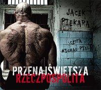 Przenajświętsza Rzeczpospolita - Jacek Piekara - audiobook