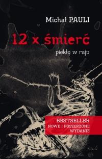 """""""12 x śmierć"""" piekło w raju"""