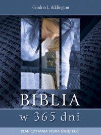 Biblia w 365 dni. Plan czytania Pisma Świętego