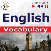 English Vocabulary. Listen & Learn to Speak (for French, German, Italian, Japanese, Polish, Russian, Spanish speakers) - Dorota Guzik - audiobook