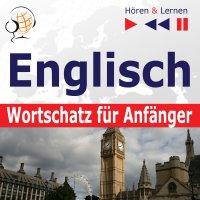 Englisch Wortschatz für Anfänger. Hören & Lernen