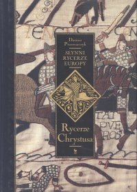 Słynni rycerze Europy. Tom 1. Rycerze Chrystusa