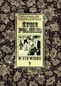 Życie polskie w XIX wieku