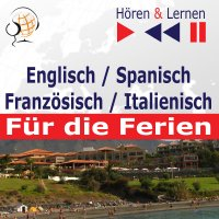 Englisch / Spanisch / Französisch / Italienisch - für die Ferien. Hören & Lernen - Dorota Guzik - audiobook