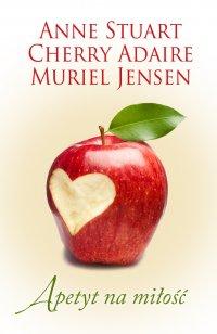 Apetyt na miłość - Anne Stuart - ebook