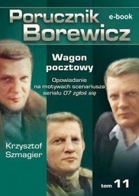 Porucznik Borewicz. Wagon pocztowy. TOM 11 - Krzysztof Szmagier - ebook