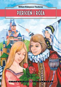 Pierścień i róża - Wiliam Makepeace Thackeray - ebook