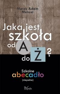 Jaka jest szkoła od A do Ż? - Marek Mencel - ebook