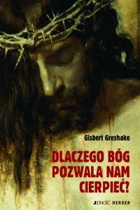 Dlaczego Bóg pozwala nam cierpieć? - Gisbert Greshake - ebook