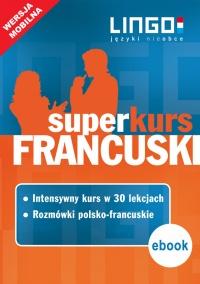 Francuski. Superkurs (kurs + rozmówki). Wersja mobilna - Katarzyna Węzowska - ebook