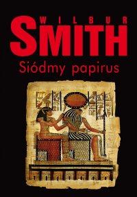 Siódmy papirus - Wilbur Smith - ebook