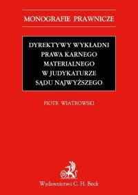 Dyrektywy wykładni prawa karnego materialnego w judykaturze Sądu Najwyższego