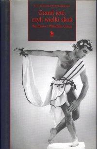 Grand jété, czyli wielki skok - Jan Stanisław Witkiewicz - ebook
