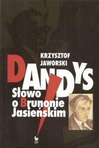 Dandys. Słowo o Brunonie Jasieńskim - Krzysztof Jaworski - ebook