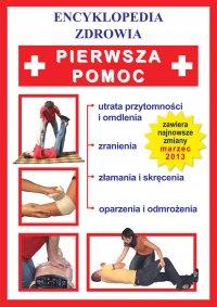 Pierwsza pomoc. Encyklopedia zdrowia