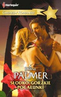 Słodko-gorzkie pocałunki - Diana Palmer - ebook