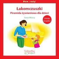 Łakomczuszki. Piramida żywieniowa dla dzieci