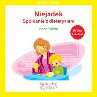 Niejadek. Spotkanie z dietetykiem - Anna Wrona - ebook