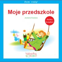 Moje przedszkole - Justyna Kudyba - ebook