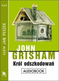 Król odszkodowań - John Grisham - audiobook