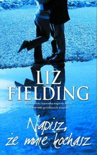 Napisz, że mnie kochasz - Liz Fielding - ebook